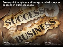 Powerpoint Template And Background With Key To Success In Business Global