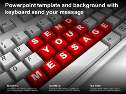 Powerpoint Template And Background With Keyboard Send Your Message