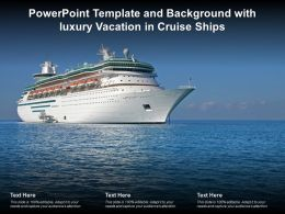 Powerpoint Template And Background With Luxury Vacation In Cruise Ships