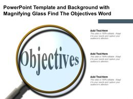 Powerpoint Template And Background With Magnifying Glass Find The Objectives Word