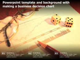 Powerpoint Template And Background With Making A Business Decision Chart