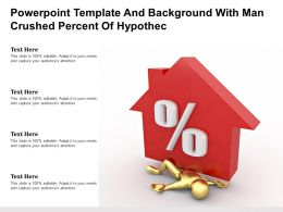 Powerpoint Template And Background With Man Crushed Percent Of Hypothec