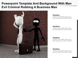Powerpoint Template And Background With Man Evil Criminal Robbing A Business Man