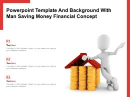 Powerpoint Template And Background With Man Saving Money Financial Concept