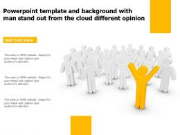 Powerpoint Template And Background With Man Stand Out From The Cloud Different Opinion