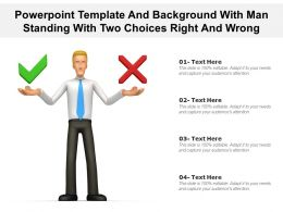 Powerpoint Template And Background With Man Standing With Two Choices Right And Wrong