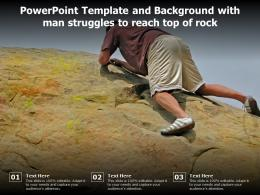Powerpoint Template And Background With Man Struggles To Reach Top Of Rock