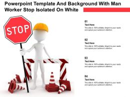 Powerpoint Template And Background With Man Worker Stop Isolated On White