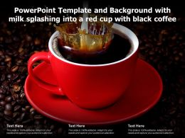 Powerpoint Template And Background With Milk Splashing Into A Red Cup With Black Coffee
