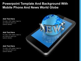 Powerpoint Template And Background With Mobile Phone And News World Globe