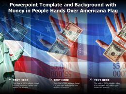 Powerpoint Template And Background With Money In People Hands Over Americana Flag