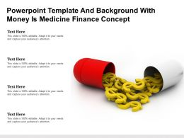 Powerpoint Template And Background With Money Is Medicine Finance Concept