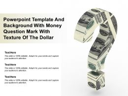 Powerpoint Template And Background With Money Question Mark With Texture Of The Dollar