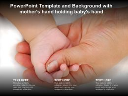 Powerpoint Template And Background With Mothers Hand Holding Babys Hand