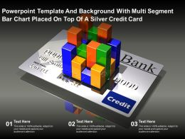 Powerpoint Template And Background With Multi Segment Bar Chart Placed On Top Of A Silver Credit Card