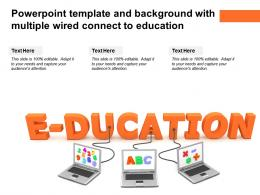 Powerpoint Template And Background With Multiple Wired Connect To Education