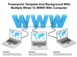 Powerpoint Template And Background With Multiple Wired To Www With Computer