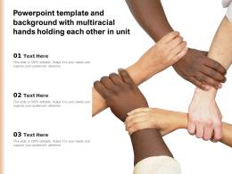 Powerpoint Template And Background With Multiracial Hands Holding Each Other In Unit