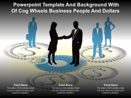 Powerpoint Template And Background With Of Cog Wheels Business People And Dollars