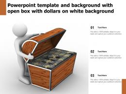 Powerpoint Template And Background With Open Box With Dollars On White Background