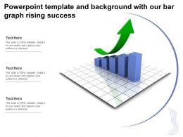 Powerpoint Template And Background With Our Bar Graph Rising Success