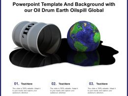 Powerpoint Template And Background With Our Oil Drum Earth Oil Spill Global