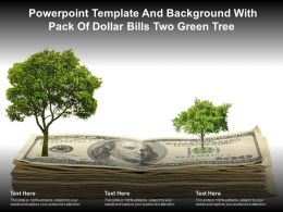 Powerpoint Template And Background With Pack Of Dollar Bills Two Green Tree