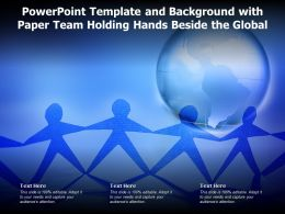 Powerpoint Template And Background With Paper Team Holding Hands Beside The Global