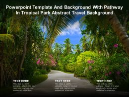 Powerpoint Template And Background With Pathway In Tropical Park Abstract Travel Background