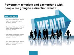 Powerpoint Template And Background With People Are Going To A Direction Wealth