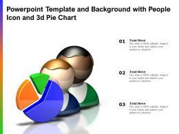 Powerpoint Template And Background With People Icon And 3d Pie Chart