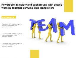 Powerpoint Template And Background With People Working Together Carrying Blue Team Letters