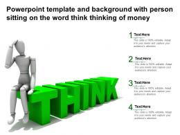 Powerpoint Template And Background With Person Sitting On The Word Think Thinking Of Money