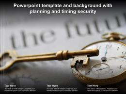 Powerpoint Template And Background With Planning And Timing Security