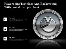 Powerpoint Template And Background With Portal Icon Pie Chart