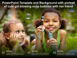 Powerpoint Template And Background With Portrait Of Cute Girl Blowing Soap Bubbles With Her Friend