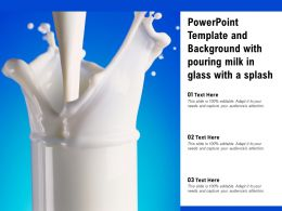 Powerpoint Template And Background With Pouring Milk In Glass With A Splash