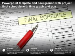 Powerpoint Template And Background With Project Final Schedule With Time Graph And Pen