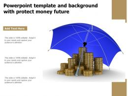 Powerpoint Template And Background With Protect Money Future