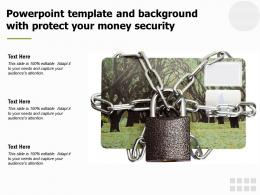 Powerpoint Template And Background With Protect Your Money Security