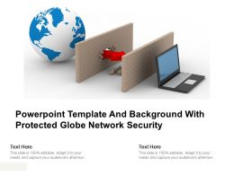 Powerpoint Template And Background With Protected Globe Network Security