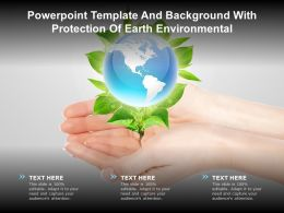 Powerpoint Template And Background With Protection Of Earth Environmental