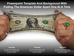 Powerpoint Template And Background With Pulling The American Dollar Apart One At A Time