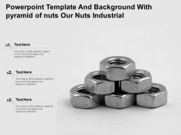 Powerpoint Template And Background With Pyramid Of Nuts Our Nuts Industrial