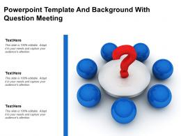 Powerpoint Template And Background With Question Meeting