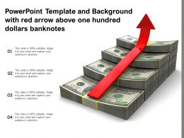 Powerpoint Template And Background With Red Arrow Above One Hundred Dollars Banknotes