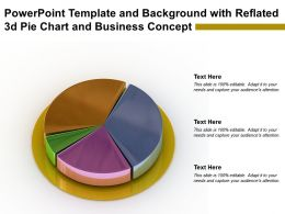 Powerpoint Template And Background With Reflated 3d Pie Chart And Business Concept