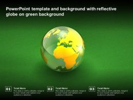 Powerpoint Template And Background With Reflective Globe On Green Background