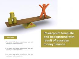 Powerpoint Template And Background With Result Of Success Money Finance