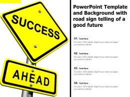 Powerpoint Template And Background With Road Sign Telling Of A Good Future